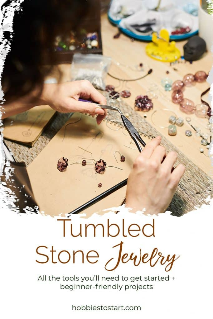 Learn how to make your own tumbled stone jewelry to wear, give as gifts, or sell at your local market days. Here are all the tools you need to get started! #hobbiestostart #diyjewelry