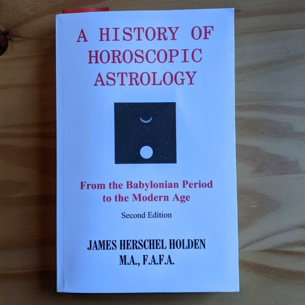 A History of Horoscopic Astrology by James Holden