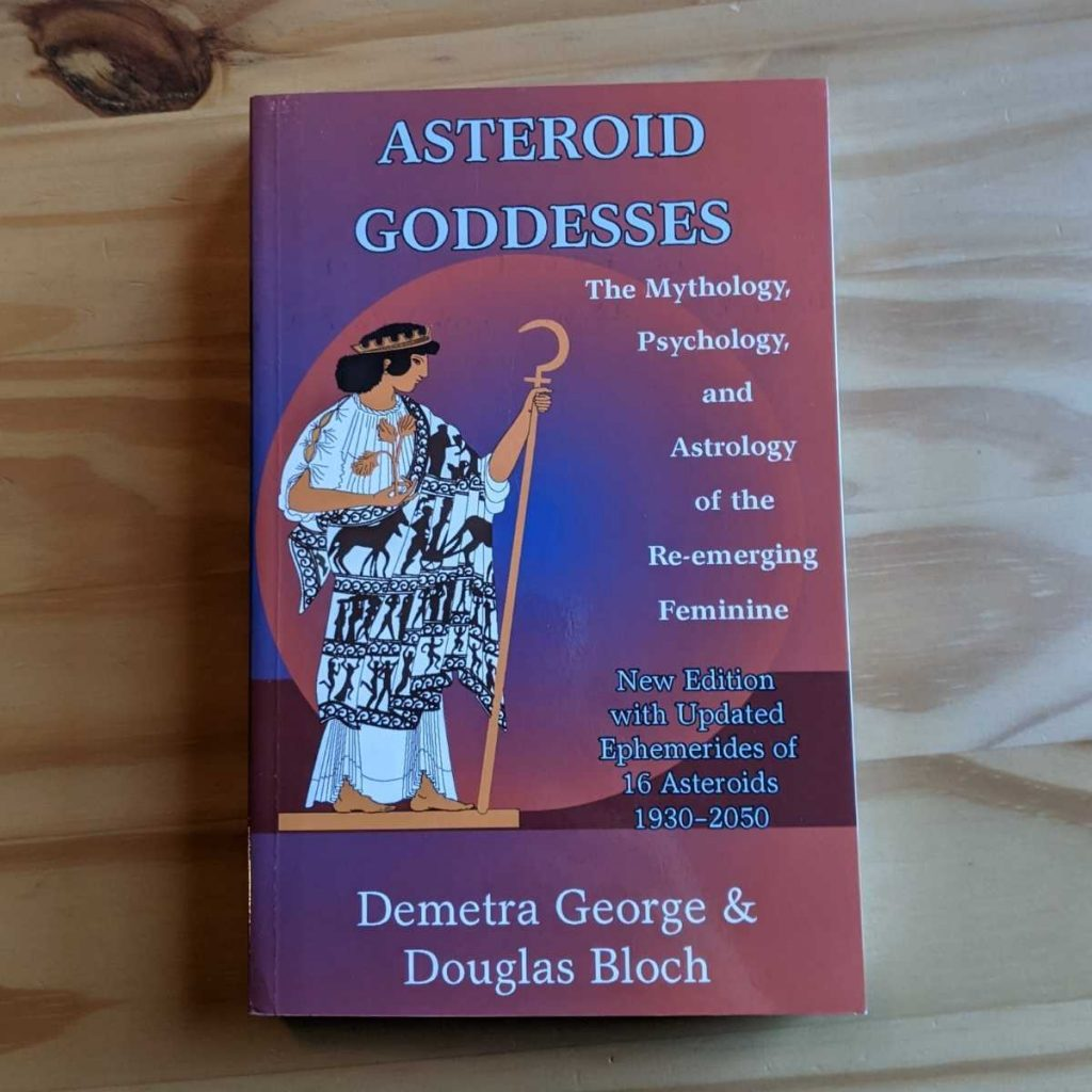 Asteroid Goddesses by Demetra George and Douglas Bloch