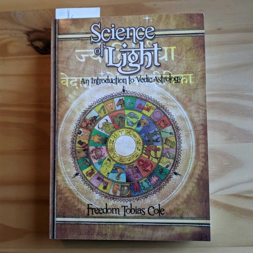 Science of Light: An Introduction to Vedic Astrology by Freedom Cole